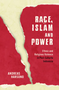 Race, Islam and Power – Andreas Harsono's new book on human rights in Indonesia. Image: Monash University